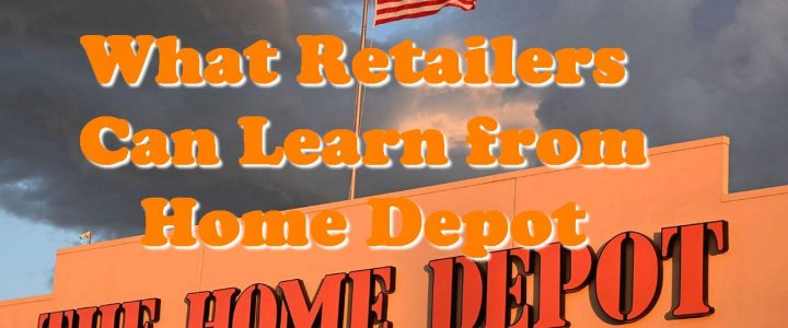 What Retailers Can Learn from Home Depot