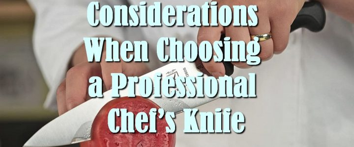 Considerations When Choosing a Professional Chef's Knife